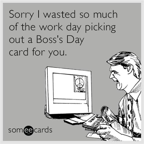 Happy Boss S Day Meme - boss s day ecards free boss s day cards funny boss s day greeting cards at someecards com