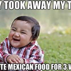 Mexican Food Memes - funny mexican food memes www pixshark com images galleries with a bite