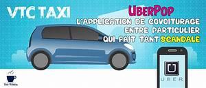 Covoiturage Entre Particuliers : vtc taxi uberpop l application de covoiturage qui fait tant scandale ~ Medecine-chirurgie-esthetiques.com Avis de Voitures
