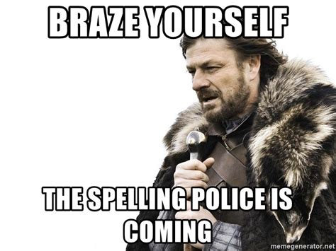 Spelling Police Meme - spelling police meme www pixshark com images galleries with a bite