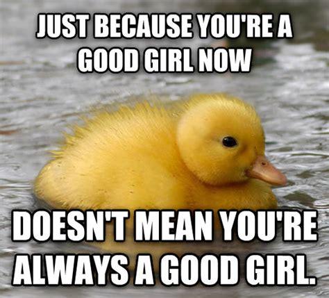 A Good Woman Meme - livememe com baby advice mallard