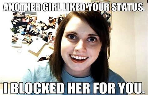 Creepy Girlfriend Meme - 1000 images about overly attached girlfriend memes on pinterest carly rae jepsen facebook