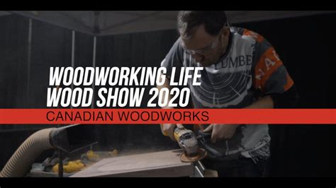 woodworking life  toronto woodworking show