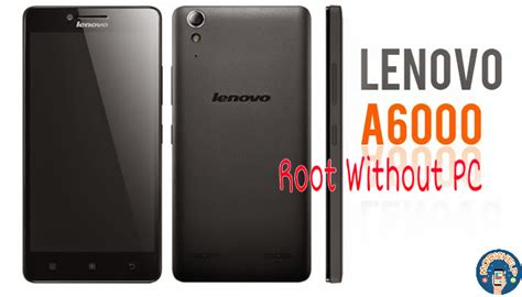 Tutorial Root Lenovo A6000 how to root lenovo a6000 without pc mobi2help