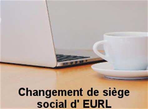 transfert siege social eurl annonces legales changement de siège social le légaliste