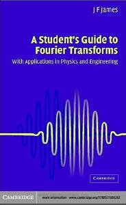 Pdf  A Student U0026 39 S Guide To Fourier Transforms With