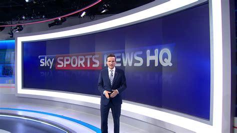 News Sports by Sky Sports News Hq Launch News Sky Sports