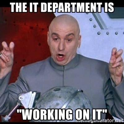 It Works Memes - it department meme www pixshark com images galleries with a bite
