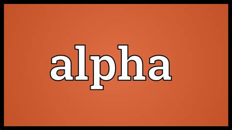 Alpha Meaning - YouTube