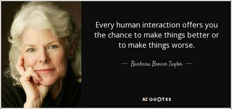 barbara brown taylor quote  human interaction offers