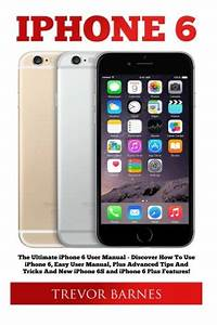 Iphone 6  The Ultimate Iphone 6 User Manual