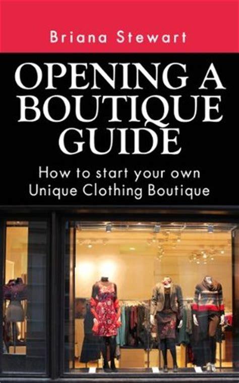opening  boutique guide   start   unique