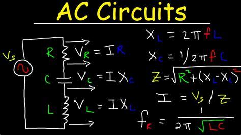 ac circuits basics impedance resonant frequency rl rc rlc lc circuit explained physics