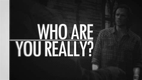Who Are You, Really?  Supernatural Youtube