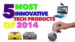 Top 5 Most Innovative Tech Products of 2014
