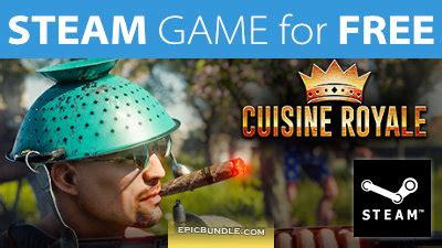 Steam Game For Free Cuisine Royale + How To Get The Free