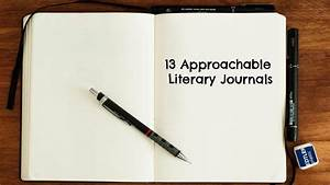 U00bb 13 Approachable Literary Journals