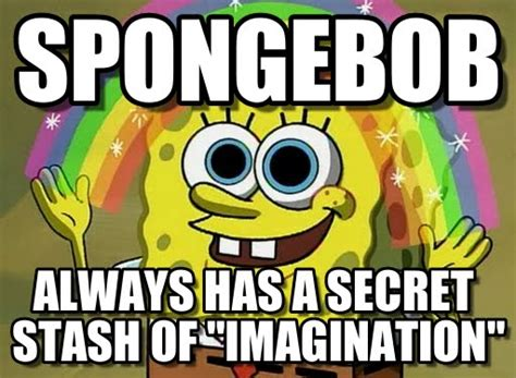 Imagination, Spongebob On Memegen
