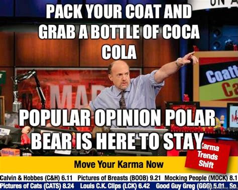 Polar Bear Coke Meme - pack your coat and grab a bottle of coca cola popular opinion polar bear is here to stay mad