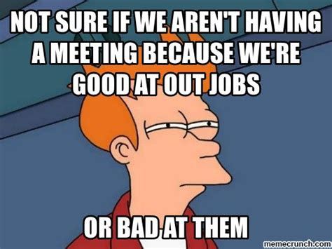 Meeting Meme - meeting meme 28 images buddy meetings memes com mandatory floor meeting meme ra bulletin
