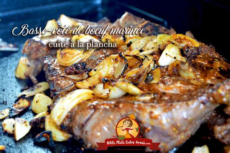 cuisiner basse c e de boeuf basse côte de boeuf marinée cuite à la plancha petits