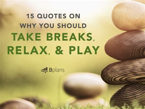 pause  quotes      breaks relax