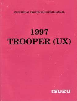 service and repair manuals 1997 isuzu trooper auto manual 1997 isuzu trooper electrical troubleshooting factory manual