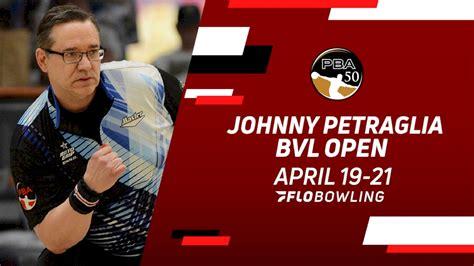 2021 PBA50 Johnny Petraglia BVL Open - Videos - FloBowling