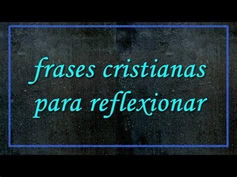 frases cristianas para reflexionar