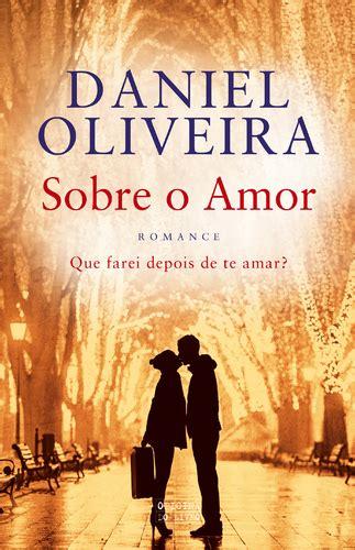 Leyaonline - Sobre o Amor - OLIVEIRA, DANIEL