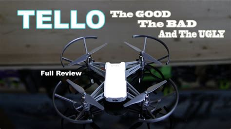 ryze dji tello  good  bad  ugly drone review youtube