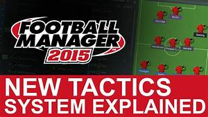 Football Manager 2015  New Tactics System Guide