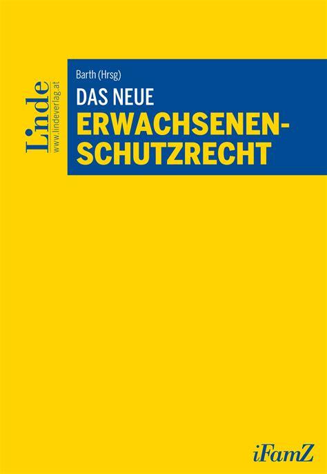 Das Neue Erwachsenenschutzrecht  Linde Verlag