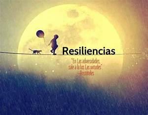 Resiliencia es la capacidad de los seres vivos sujetos ...