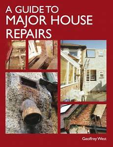 Guide to Major House Repairs by Geoffrey West, 9781847973863