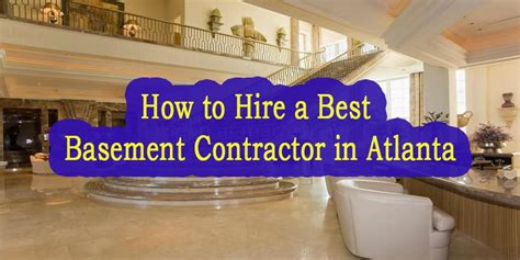 How To Hire A Best Basement Contractor In Atlanta Unica