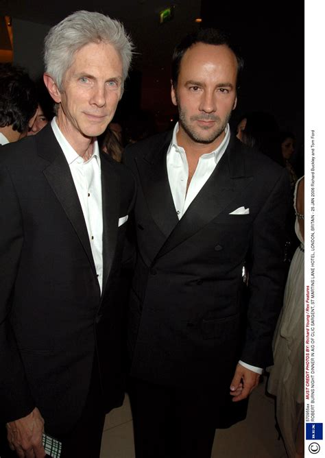 Buckley was born in binghamton, new york, but grew up around the world including stints in the u.s., france and germany due to his family's military background. Tom Ford And Richard Buckley - Greatest Ford