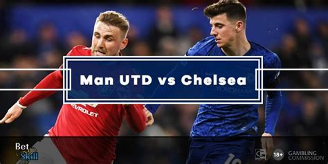 Man UTD vs Chelsea Betting Tips, Predictions, Lineups ...