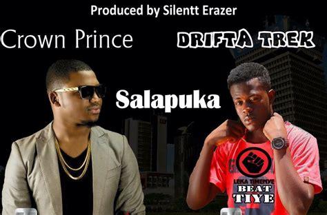 Drifta Trek Ft Crown Prince Salapuka Prod Silentt