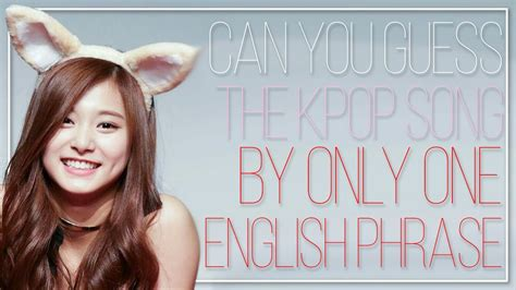 Guess The Kpop Song By An English Phrase  Part 6 Kpop