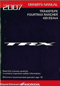2007 Honda Trx420te Trx420fe Atv Owners Manual