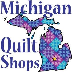 quilt shops in michigan michigan quilt shop directory most trusted source