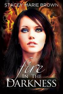 Read Online Fire In The Darkness Darkness 2 By Stacey Marie Brown