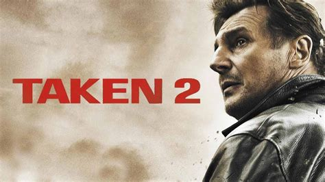 Taken 2  Liam Neeson Action Movie Review Youtube