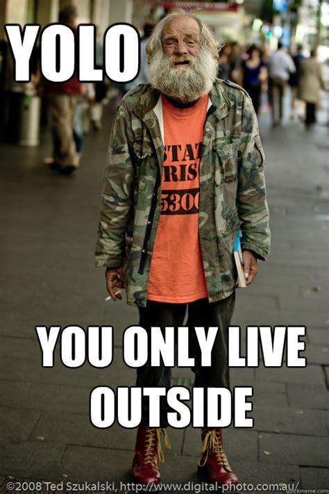 Homeless Meme - yolo homeless memes quickmeme