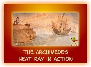 Archimedes Heat Ray | www.imgkid.com - The Image Kid Has It!