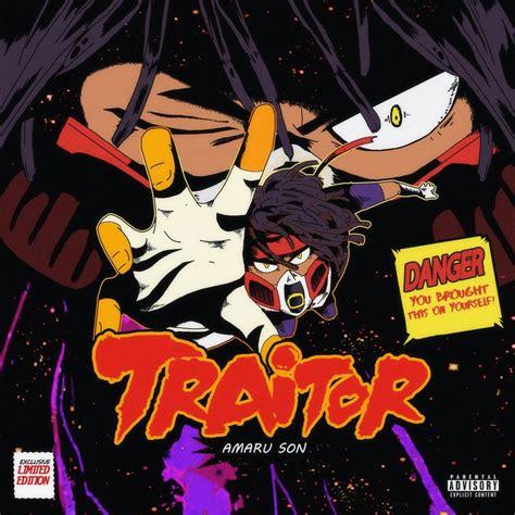 Traitor By Amaru Son Listen For Free