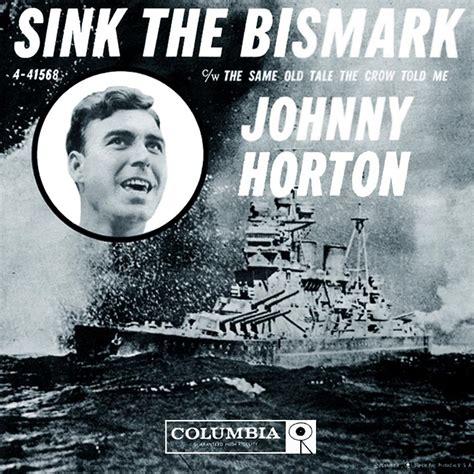 Image result for John (Johnny) Horton sink the bismarck