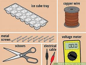 4 Ways To Make A Homemade Battery