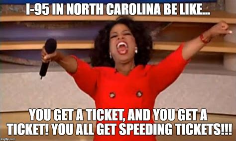 Speeding Meme - i 95 speeding ticket imgflip